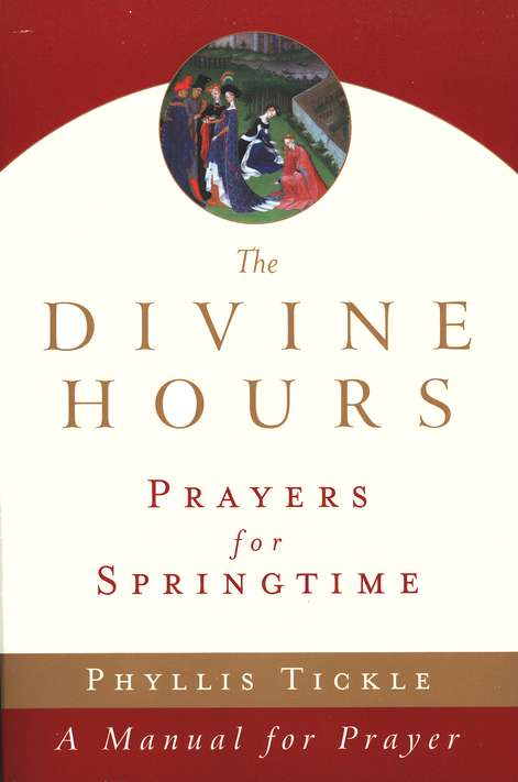 The Divine Hours: Manual for Prayer, Springtime